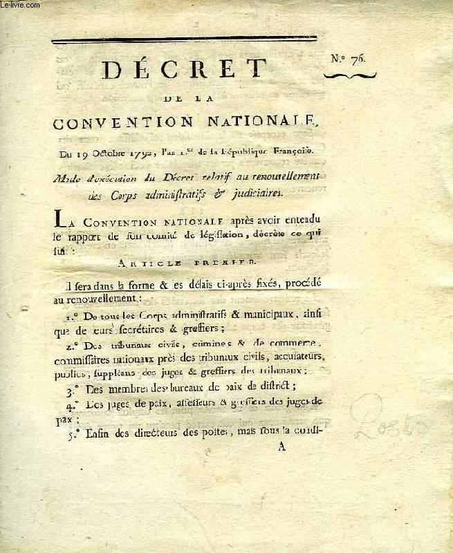 DECRET DE LA CONVENTION NATIONALE, N° 76, MODE D'EXECUTION DU DECRET RELATIF AU RENOUVELLEMENT DES CORPS ADMINISTRATIFS & JUDICIAIRES