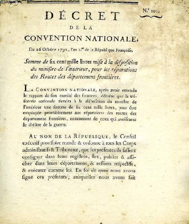 DECRET DE LA CONVENTION NATIONALE, N° 101, SOMME DE SIX CENT MILLE LIVRES MISE A LA DISPOSITION DU MINISTRE DE L'INTERIEUR, POUR LES REPARATIONS DES ROUTES DES DEPARTEMENS FRONTIERES