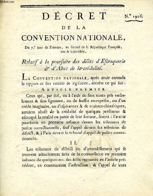DECRET DE LA CONVENTION NATIONALE, N° 1926, RELATIF A LA POURSUITE DES DELITS D'ESCROQUERIE & D'ABUS DE LA CREDULITE