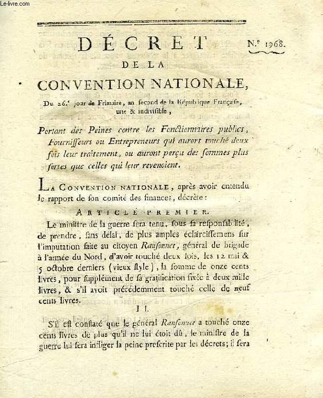 DECRET DE LA CONVENTION NATIONALE, N° 1968, PORTANT DES PEINES CONTRE LES FONCTIONNAIRES PUBLICS, FOURNISSEURS OU ENTREPRENEURS QUI AURONT TOUCHE DEUX FOIS LEUR TRAITEMENT, OU AURONT PERCU DES SOMMES PLUS FORTES QUE CELLES QUI LEUR REVENOIENT