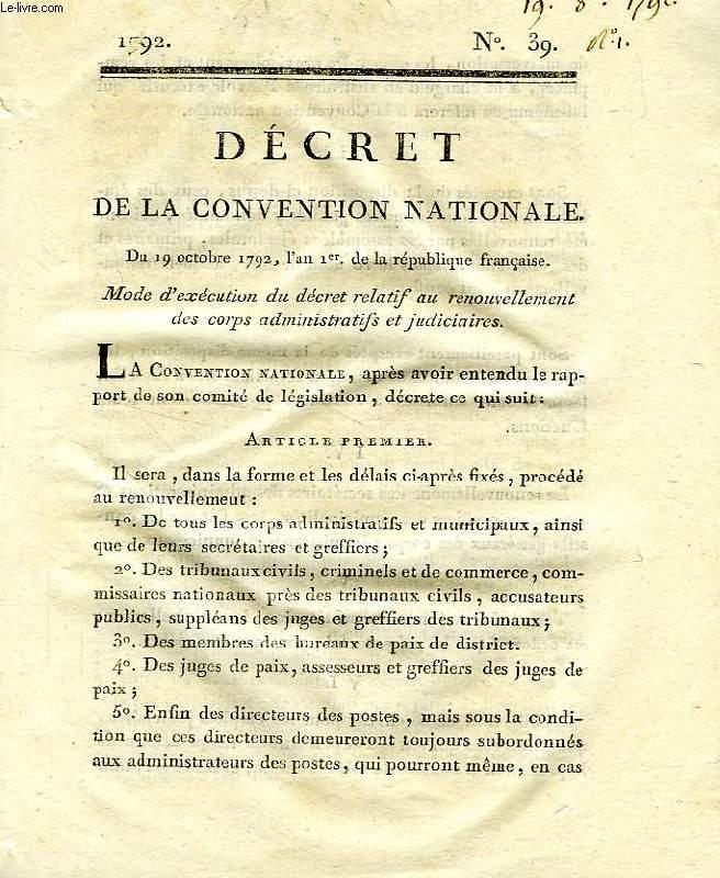 DECRET DE LA CONVENTION NATIONALE, N° 39, MODE D'EXECUTION DU DECRET RELATIF AU RENOUVELLEMENT DES CORPS ADMINISTRATIFS ET JUDICIAIRES