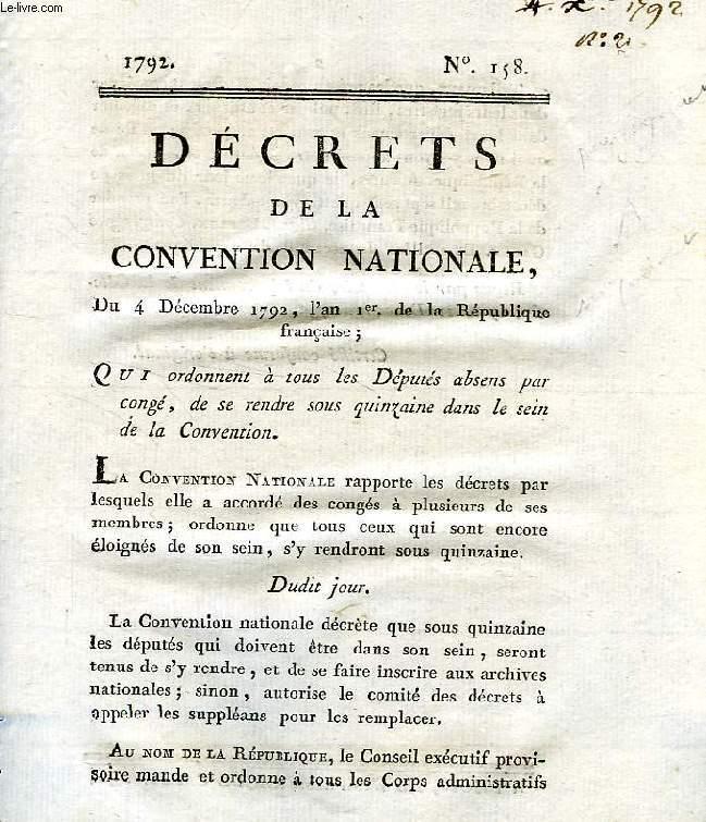 DECRETS DE LA CONVENTION NATIONALE, N° 158, QUI ORDONNENT A TOUS LES DEPUTES ABSENS PAR CONGE, DE SE RENDRE SOUS QUINZAINE DANS LE SEIN DE LA CONVENTION