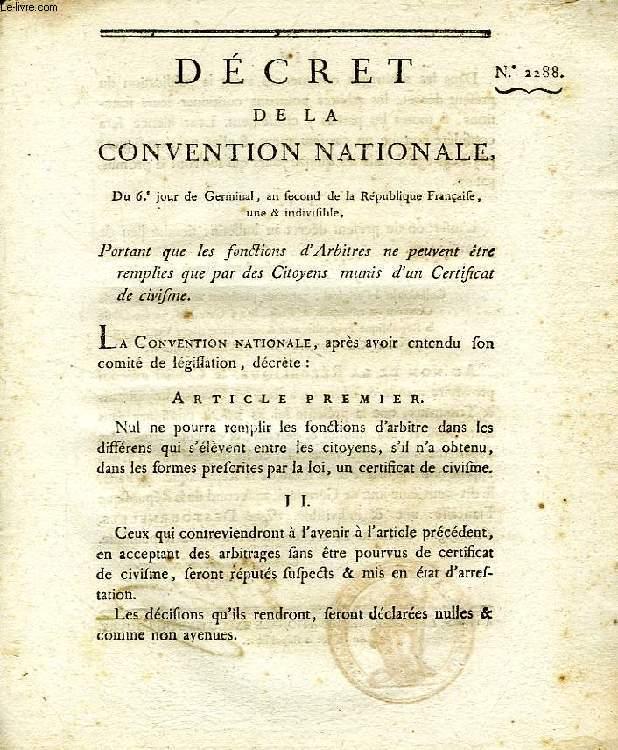 DECRET DE LA CONVENTION NATIONALE, N° 2288, PORTANT QUE LES FONCTIONS D'ARBITRES NE PEUVENT ETRE REMPLIES QUE PAR DES CITOYENS MUNIS D'UN CERTIFICAT DE CIVISME