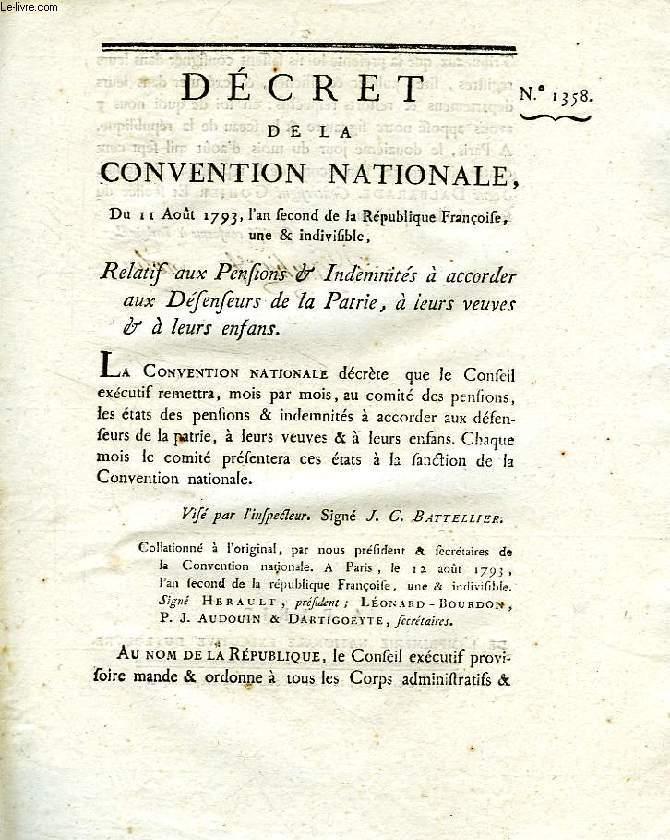 DECRET DE LA CONVENTION NATIONALE, N° 1358, RELATIF AUX PENSIONS & INDEMNITES A ACCORDER AUX DEFENSEURS DE LA PATRIE, A LEURS VEUVES & A LEURS ENFANS