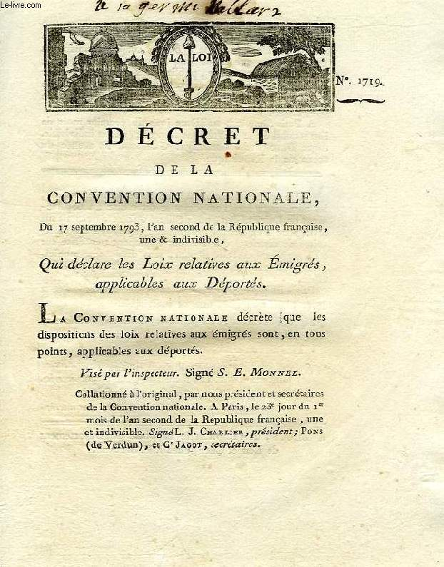 DECRET DE LA CONVENTION NATIONALE, N° 1719, QUI DECLARE LES LOIX RELATIVES AUX EMIGRES, APPLICABLES AUX DEPORTES
