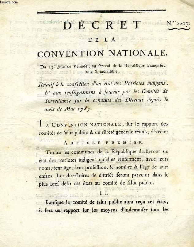 DECRET DE LA CONVENTION NATIONALE, N° 2207, RELATIF A LA CONFECTION D'UN ETAT DES PATRIOTES INDIGENS, & AUX RENSEIGNEMENS A FOURNIR PAR LES COMITES DE SURVEILLANCE SUR LA CONDUITE DES DETENUS DEPUIS LE MOIS DE MAI 1789