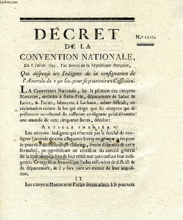 DECRET DE LA CONVENTION NATIONALE, N° 1210, QUI DISPENSE LES INDIGENS DE LA CONSIGNATION DE L'AMENDE DE 150 LIV. POUR SE POURVOIR EN CASSATION