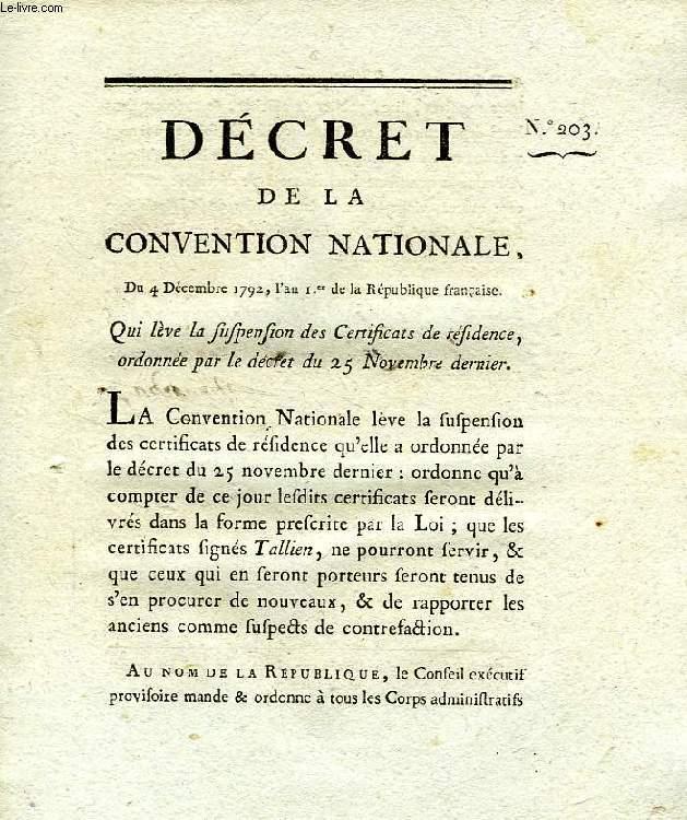 DECRET DE LA CONVENTION NATIONALE, N° 203, QUI LEVE LA SUSPENSION DES CERTIFICATS DE RESIDENCE, ORDONNEE PAR LE DECRET DU 25 NOVEMBRE DERNIER