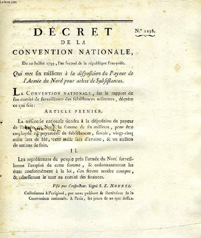 DECRET DE LA CONVENTION NATIONALE, N° 1238, QUI MET SIX MILLIONS A LA DISPOSITION DU PAYEUR DE L'ARMEE DU NORD POUR ACHAT DE SUBSISTANCES