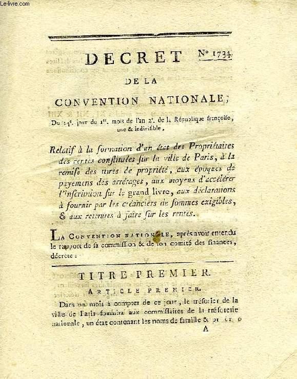 DECRET DE LA CONVENTION NATIONALE, N° 1734, RELATIF A LA FORMATION D'UN ETAT DES PROPRIETAIRES DES RENTES CONSTITUEES SUR LA VILLE DE PARIS, A LA REMISE DES TITRES DE PROPRIETE, ETC.