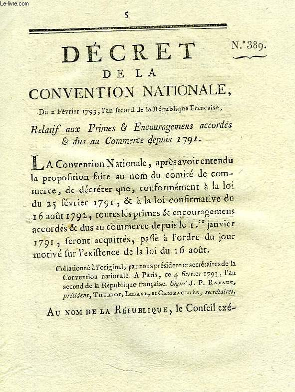 DECRET DE LA CONVENTION NATIONALE, N° 389, RELATIF AUX PRIMES & ENCOURAGEMENS ACCORDES & DUS AU COMMERCE DEPUIS 1791