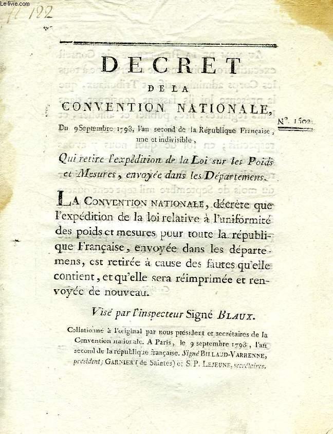 DECRET DE LA CONVENTION NATIONALE, N° 1502, QUI RETIRE L'EXPEDITION DE LA LOI SUR LES POIDS ET MESURES, ENVOYEE DANS LES DEPARTEMENS