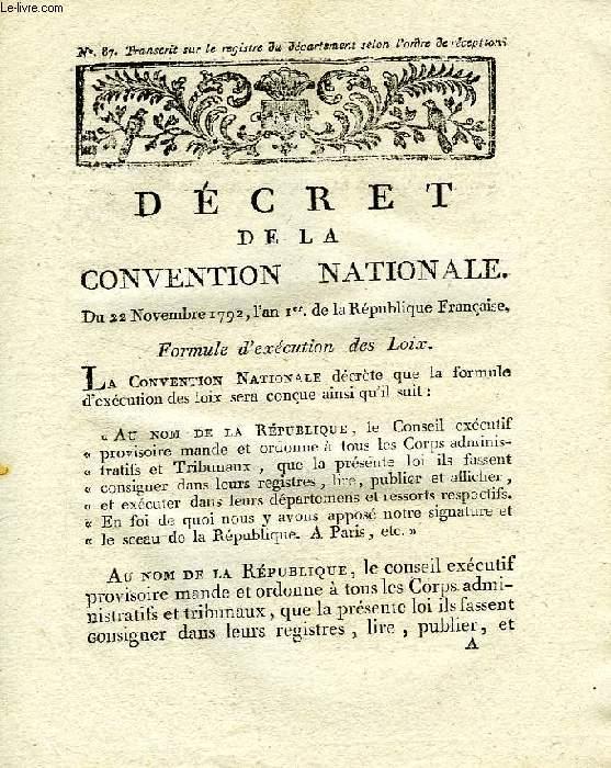 DECRETS DE LA CONVENTION NATIONALE, N° 87 & 88, FORMULE D'EXECUTION DES LOIX / QUI CHARGE LE POUVOIR EXECUTIF DE PRENDRE LES MESURES POUR ARRETER LES DILAPIDATIONS QUE LES HUISSIERS-PRISEURS COMMETTENT DANS LA VENTE DU MOBILIER DES EMIGRES
