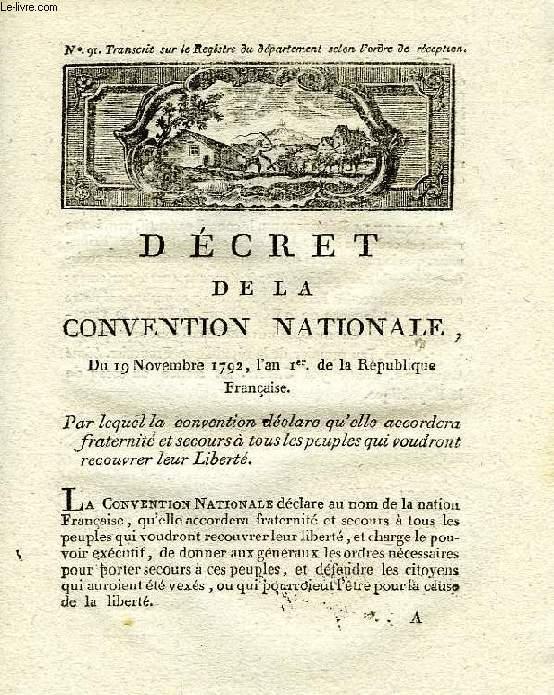 DECRETS DE LA CONVENTION NATIONALE, N° 91 & 92, PAR LEQUEL LA CONVENTION DECLARE QU'ELLE ACCORDERA FRATERNITE ET SECOURS A TOUS LES PEUPLES QUI VOUDRONT RECOUVRER LEUR LIBERTE / FORMATION DES BATAILLONS DE GARDES NATIONALES