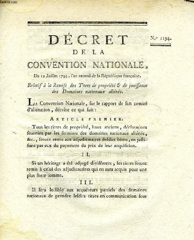DECRET DE LA CONVENTION NATIONALE, N° 1194, RELATIF A LA REMISE DES TITRES DE PROPRIETE & DE JOUISSANCE DES DOMAINES NATIONAUX ALIENES