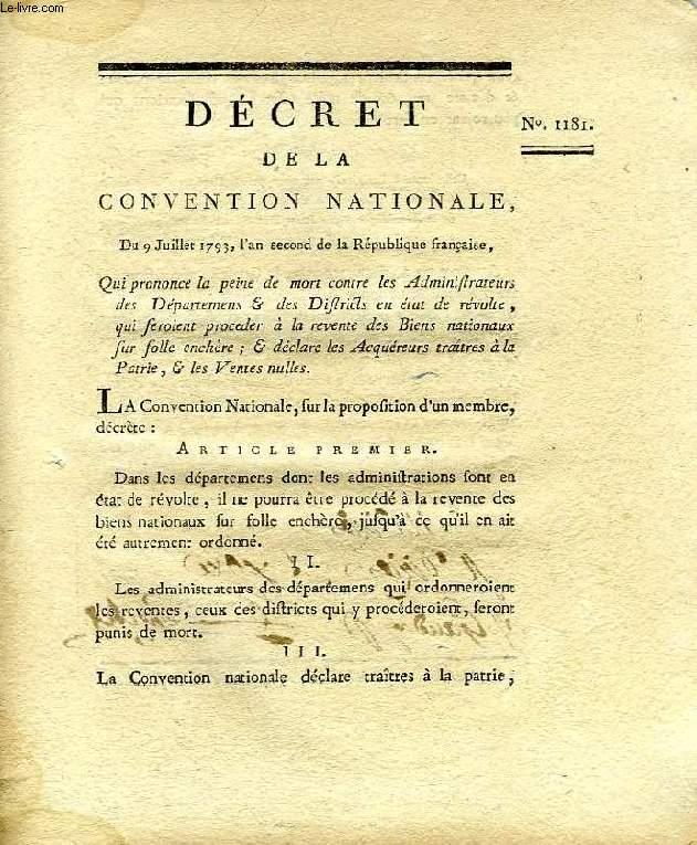 DECRET DE LA CONVENTION NATIONALE, N° 1181, QUI PRONONCE LA PEINE DE MORT CONTRE LES ADMINISTRATEURS DES DEPARTEMENS & DES DISTRICTS EN ETAT DE REVOLTE, QUI FEROIENT PROCEDER A LA REVENTE DES BIENS NATIONAUX SUR FOLLE ENCHERE