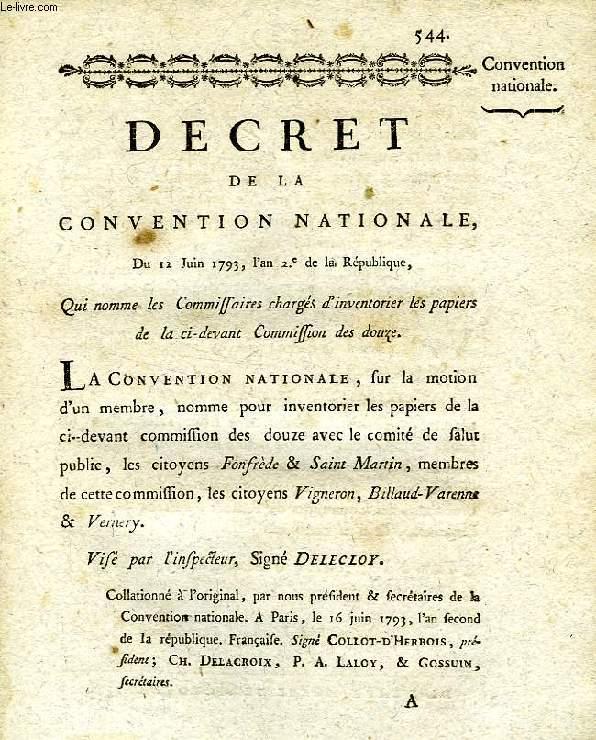 DECRET DE LA CONVENTION NATIONALE, N° 544, QUI NOMME LES COMMISSAIRES CHARGES D'INVENTORIER LES PAPIERS DE LA CI-DEVANT COMMISSION DES DOUZE