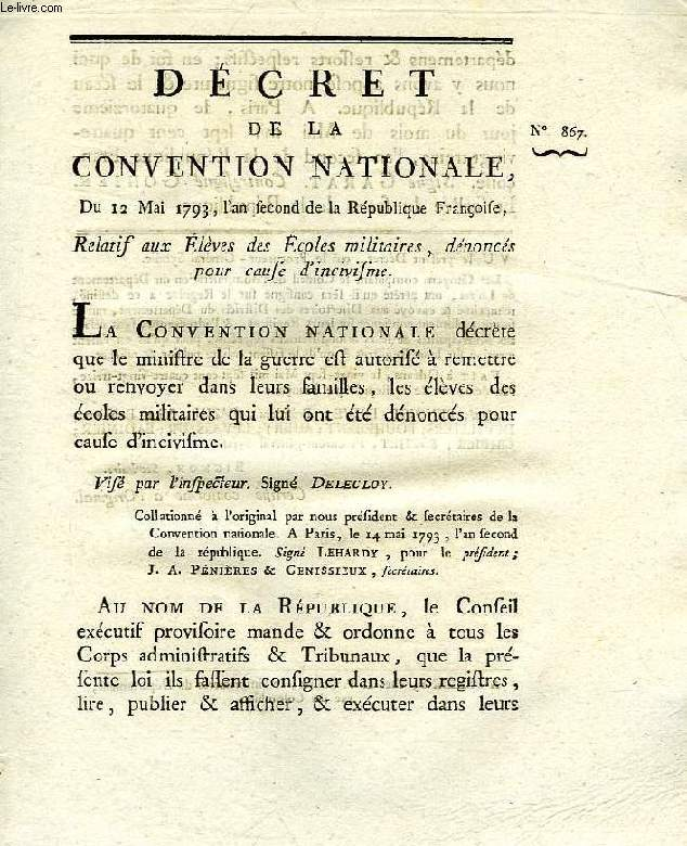 DECRET DE LA CONVENTION NATIONALE, N° 867, RELATIF AUX ELEVES DES ECOLES MILITAIRES, DENONCES POUR CAUSE D'INCIVISME
