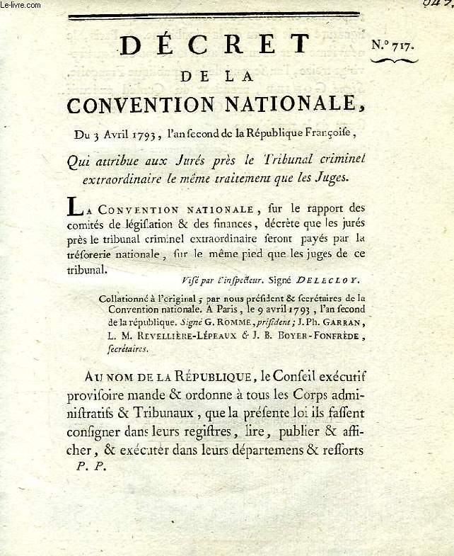 DECRET DE LA CONVENTION NATIONALE, N° 717, QUI ATTRIBUE AUX JURES PRES LE TRIBUNAL CRIMINEL EXTRAORDINAIRE LE MEME TRAITEMENT QUE LES JUGES