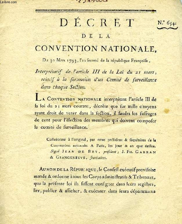 DECRET DE LA CONVENTION NATIONALE, N° 654, INTERPRETATIF DE L'ARTICLE III DE LA LOI DU 21 MARS, RELATIF A LA FORMATION D'UN COMITE DE SURVEILLANCE DANS CHAQUE SECTION
