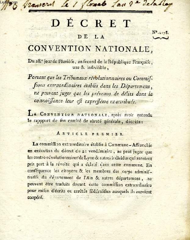 DECRET DE LA CONVENTION NATIONALE, N° 2178, PORTANT QUE LES TRIBUNAUX REVOLUTIONNAIRS OU COMMISSIONS EXTRAORDINAIRES ETABLIS DANS LES DEPARTEMENS, NE PEUVENT JUGER QUE LES PREVENUS DE DELITS DONT LA CONNOISSANCE LEUR EST EXPRESSEMENT ATTRIBUEE