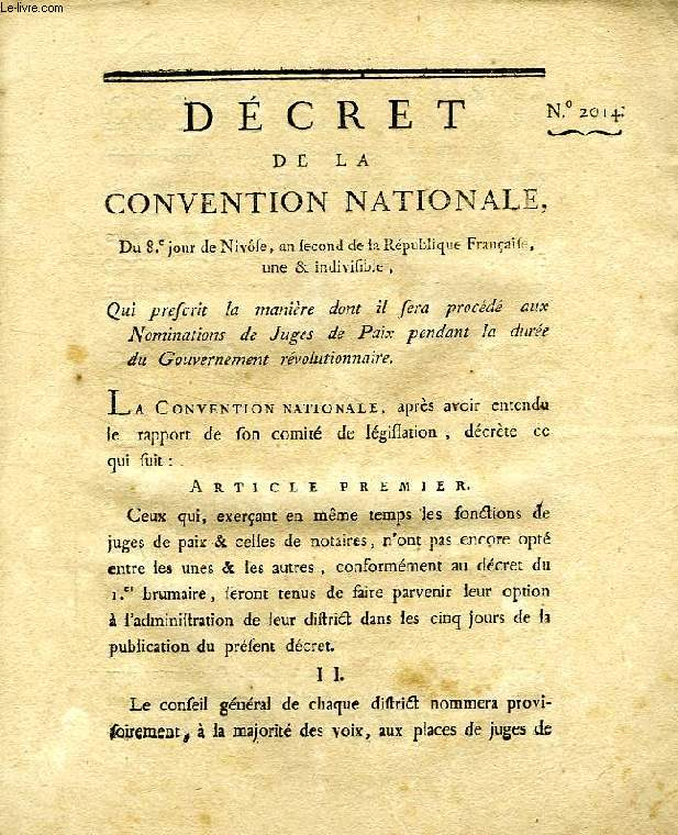 DECRET DE LA CONVENTION NATIONALE, N° 2014, QUI PRESCRIT LA MANIERE DONT IL SERA PROCEDE AUX NOMINATIONS DE JUGES DE PAIX PENDANT LA DUREE DU GOUVERNEMENT REVOLUTIONNAIRE