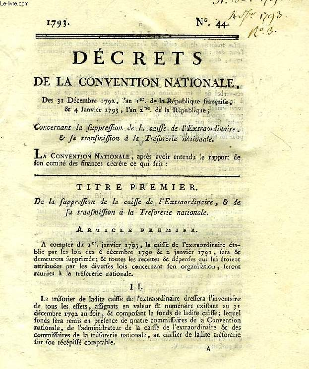 DECRETS DE LA CONVENTION NATIONALE, N° 44, CONCERNANT LA SUPPRESSION DE LA CAISSE DE L'EXTRAORDINAIRE, & LA TRANSMISSION DE LA TRESORERIE NATIONALE