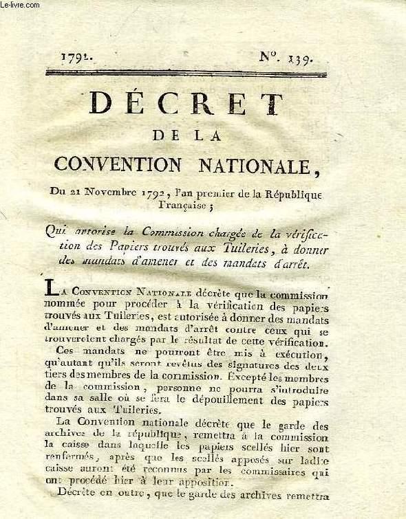 DECRETS DE LA CONVENTION NATIONALE, N° 139, QUI AUTORISE LA COMMISSION CHARGEE DE LA VERIFICATION DES PAPIERS TROUVES AUX TUILERIES, A DONNER DES MANDATS D'AMENER ET DES MANDATS D'ARRET