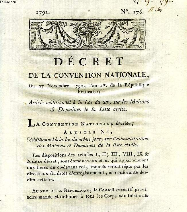DECRET DE LA CONVENTION NATIONALE, N° 176, ARTICLE ADDITIONNEL A LA LOI DU 27, SUR LES MAISONS & DOMAINES DE LA LISTE CIVILE