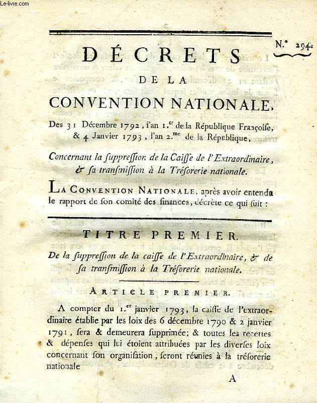Decrets de la convention nationale, n° 294, concernant la suppression de la caisse de l extraordinaire, & la transmission a la tresorerie nationale