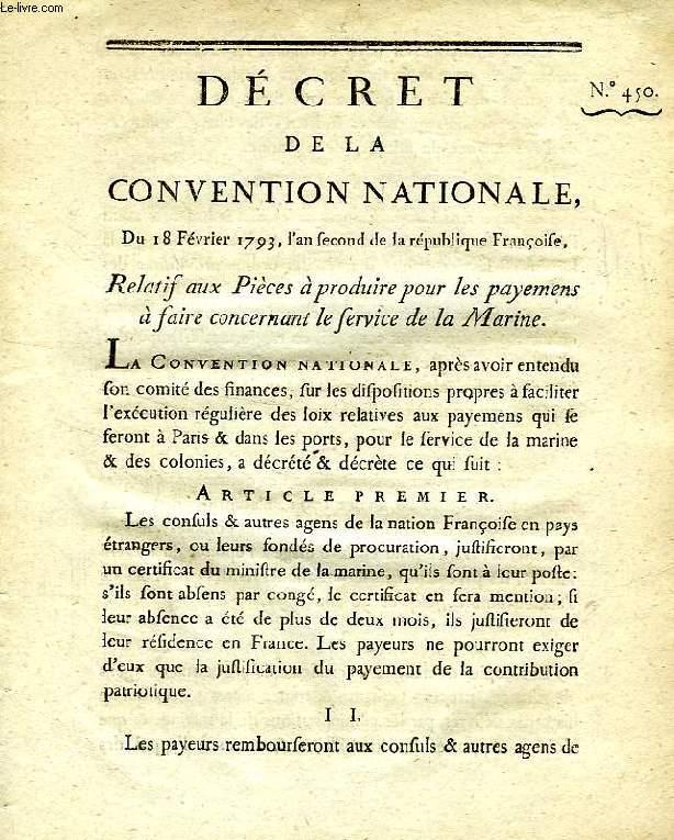 DECRET DE LA CONVENTION NATIONALE, N° 450, RELATIF AUX PIECES A PRODUIRE POUR LES PAYEMENS A FAIRE CONCERNANT LE SERVICE DE LA MARINE