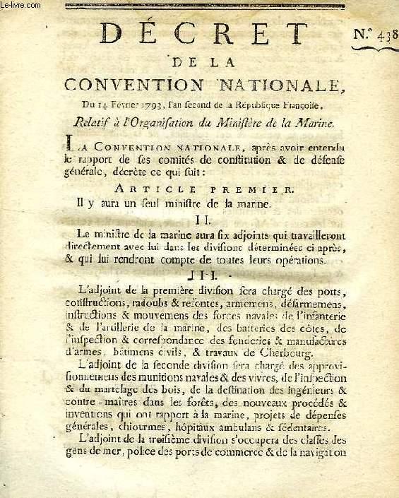 DECRET DE LA CONVENTION NATIONALE, N° 438, RELATIF A L'ORGANISATION DU MINISTERE DE LA MARINE