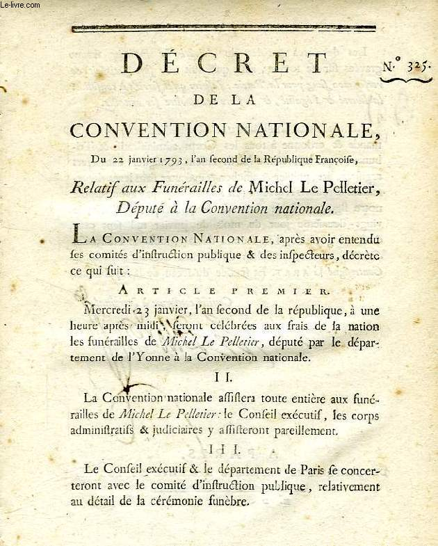 DECRET DE LA CONVENTION NATIONALE, N° 325, RELATIF AUX FUNERAILLES DE MICHEL LE PELLETIER, DEPUTE A LA CONVENTION NATIONALE