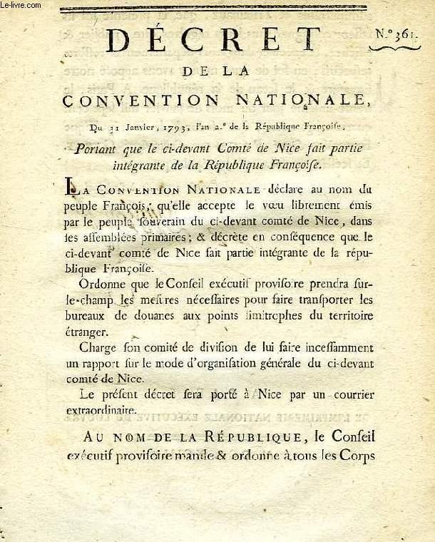 DECRET DE LA CONVENTION NATIONALE, N° 361, PORTANT QUE LE CI-DEVANT COMTE DE NICE FAIT PARTIE INTEGRANTE DE LA REPUBLIQUE FRANCAISE