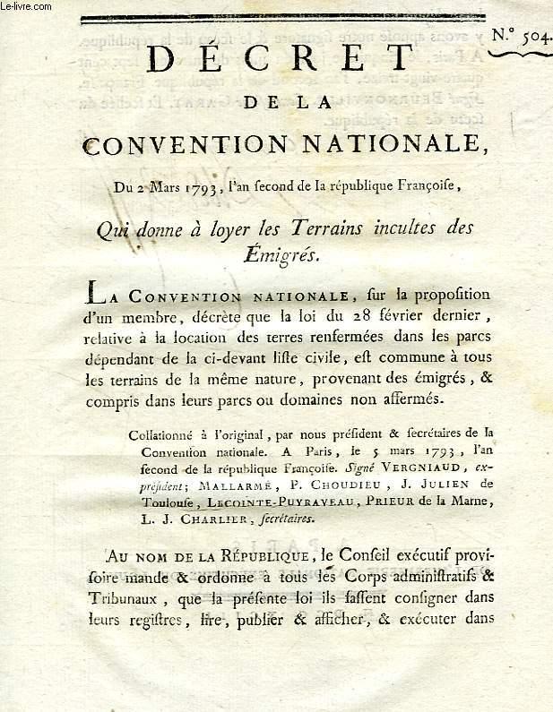 DECRET DE LA CONVENTION NATIONALE, N° 504, QUI DONNE A LOYER LES TERRAINS INCULTES DES EMIGRES