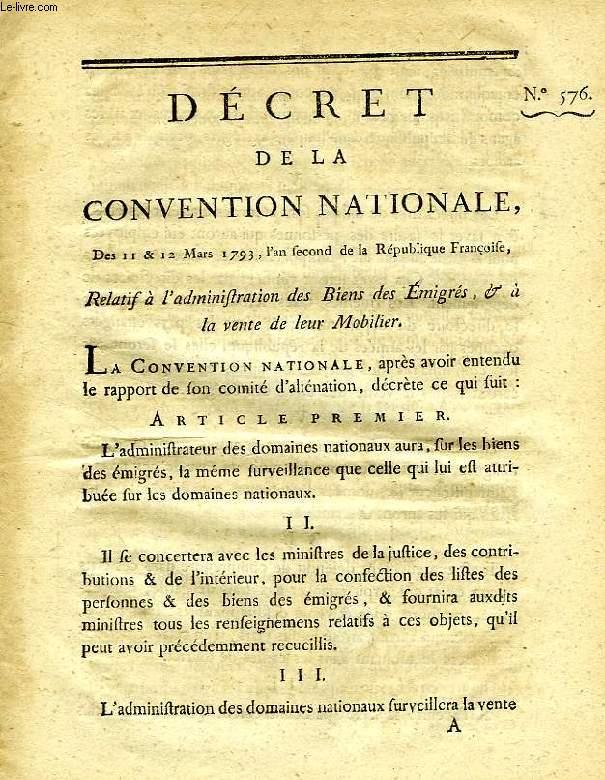 DECRET DE LA CONVENTION NATIONALE, N° 576, RELATIF A L'ADMINISTRATION DES BIENS DES EMIGRES, & A LA VENTE DE LEUR MOBILIER
