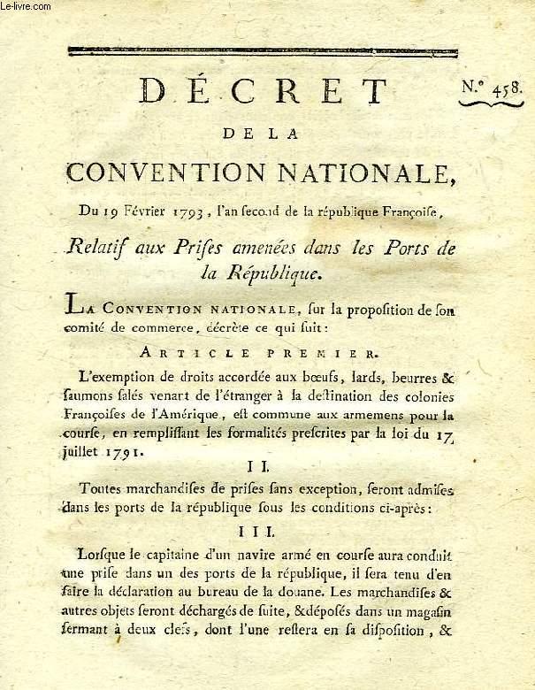 DECRET DE LA CONVENTION NATIONALE, N° 458, RELATIF AUX PRISES AMENEES DANS LES PORTS DE LA REPUBLIQUE