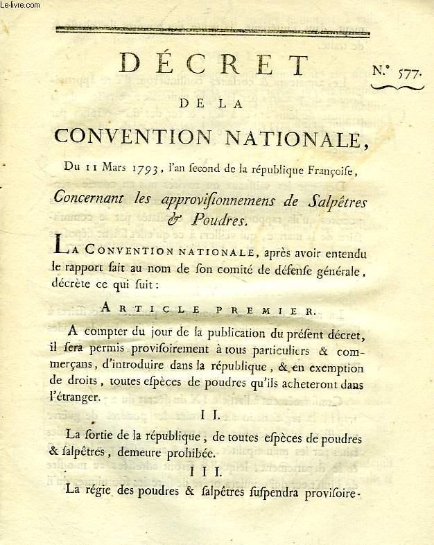 DECRET DE LA CONVENTION NATIONALE, N° 577, CONCERNANT LES APPROVISIONNEMENS DE SALPETRES & POUDRES