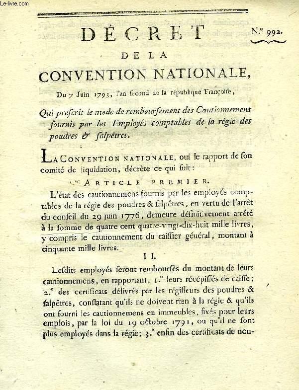 DECRET DE LA CONVENTION NATIONALE, N° 992, QUI PRESCRIT LE MODE DE REMBOURSEMENT DES CAUTIONNEMENS FOURNIS PAR LES EMPLOYES COMPTABLES DE LA REGIE DES POUDRES & SALPETRES