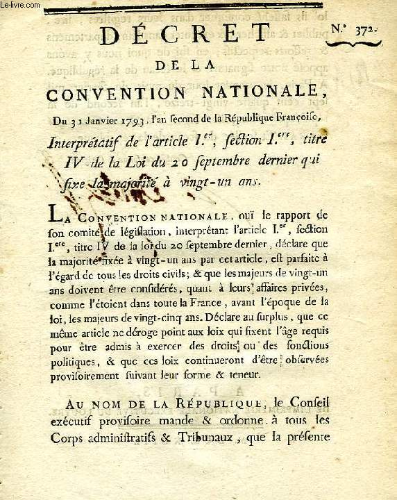 DECRET DE LA CONVENTION NATIONALE, N° 372, INTERPRETATIF DE L'ARTICLE Ier, SECTION Ire, TITRE IV DE LA LOI DU 20 SEPTEMBRE DERNIER QUI FIXE LA MAJORITE A VINGT-UN ANS