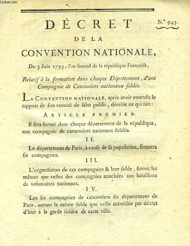 DECRET DE LA CONVENTION NATIONALE, N° 945, RELATIF A LA FORMATION DANS CHAQUE DEPARTEMENT, D'UNE COMPAGNIE DE CANONNIERS NATIONAUX SOLDES