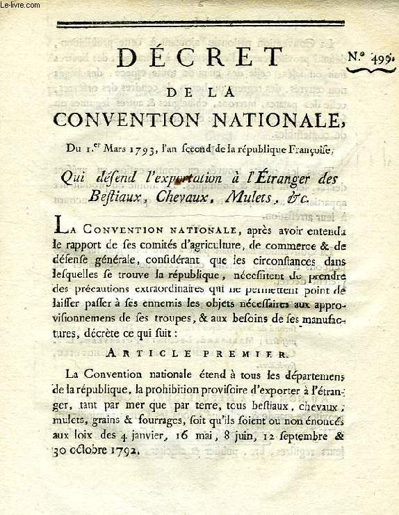 DECRET DE LA CONVENTION NATIONALE, N° 499, QUI DEFEND L'EXPORTATION A L'ETRANGER DES BESTIAUX, CHEVAUX, MULETS, ETC.