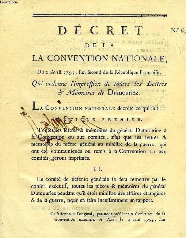 DECRETS DE LA CONVENTION NATIONALE, N° 677, QUI ORDONNE L'IMPRESSION DE TOUTES LES LETTRES & MEMOIRES DE DUMOURIEZ