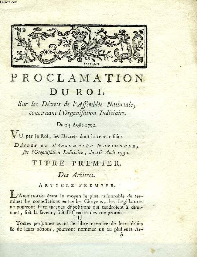 PROCLAMATION DU ROI, SUR LES DECRETS DE L'ASSEMBLEE NATIONALE, CONCERNANT L'ORGANISATION JUDICIAIRE, DU 24 AOUT 1790