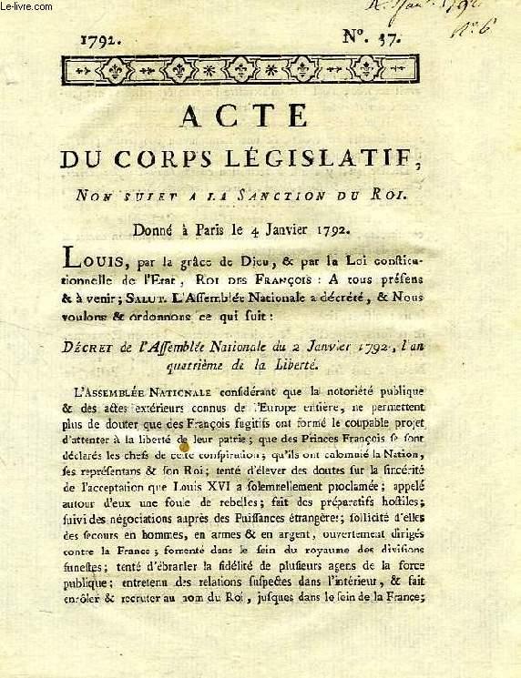 ACTE DU CORPS LEGISLATIF, N° 37, NON SUJET A LA SANCTION DU ROI, DONNE A PARIS LE 4 JANVIER 1792