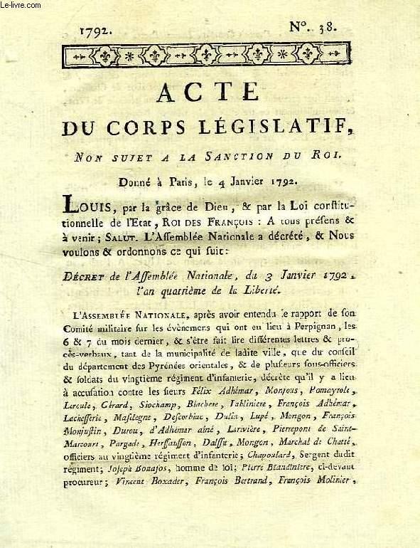 ACTE DU CORPS LEGISLATIF, N° 38, NON SUJET A LA SANCTION DU ROI, DONNE A PARIS LE 4 JANVIER 1792