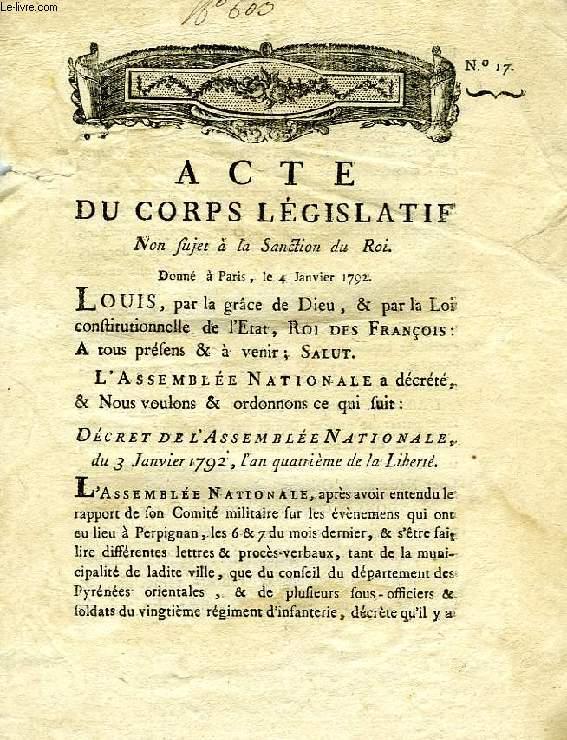 ACTE DU CORPS LEGISLATIF, N° 17, NON SUJET A LA SANCTION DU ROI, DONNE A PARIS LE 4 JANVIER 1792