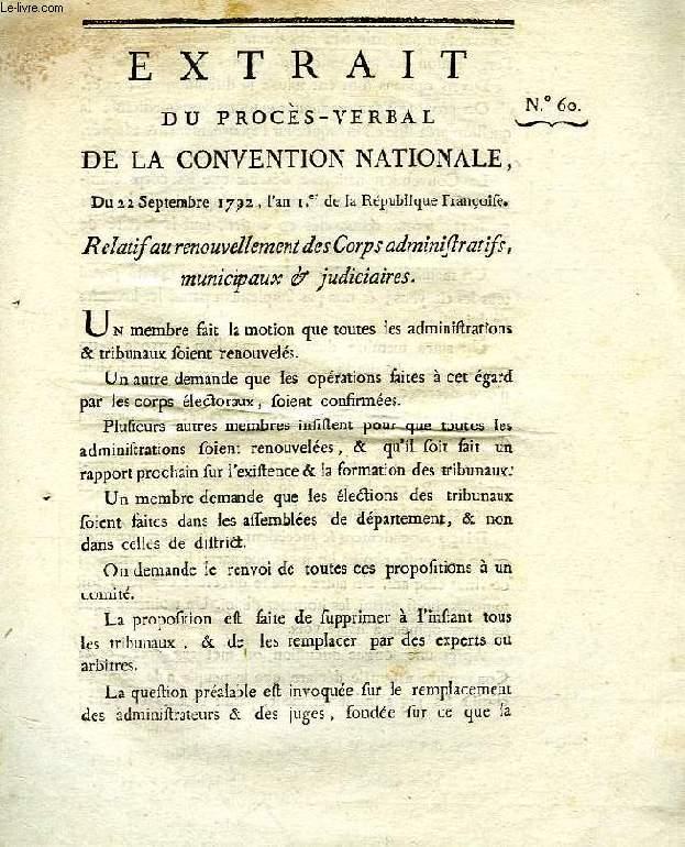 EXTRAIT DU PROCES-VERBAL DE LA CONVENTION NATIONALE, N° 60, RELATIF AU RENOUVELLEMENT DES CORPS ADMINISTRATIFS MUNICIPAUX & JUDICIAIRES