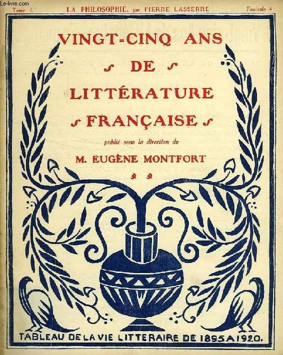 VINGT-CINQ ANS DE LITTERATURE FRANCAISE, TOME I, FASC. 4, LA PHILOSOPHIE