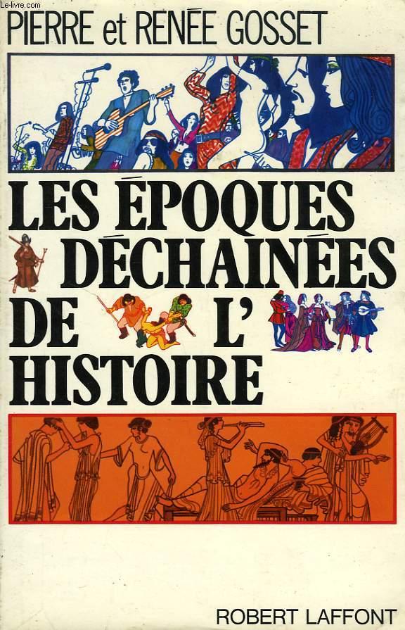 LES EPOQUES DECHAINEES DE L'HISTOIRE